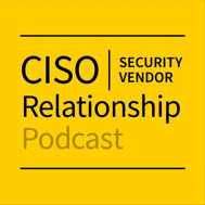 CISO Security Vendor Relationship