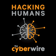 Hacking Humans by CyberWire