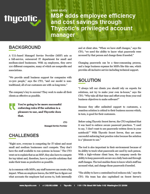 Case Study MSP adds employee efficiency and cost savings through Thycotic's privileged account manager