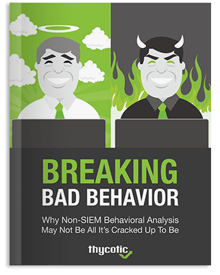 Breaking Bad Report - Why Non-SIEM Behavioral Analysis May Not Be All It's Cracked Up To Be