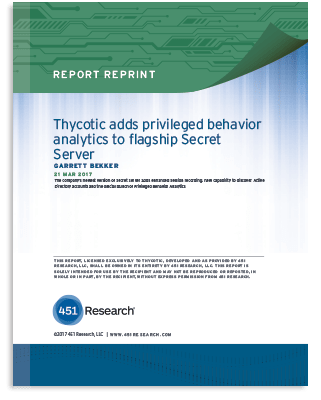 451 Research: Thycotic Adds Privileged Behavior Analytics
