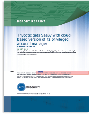 451 Research: Thycotic Gets SaaSy with Cloud-based Version of PAM