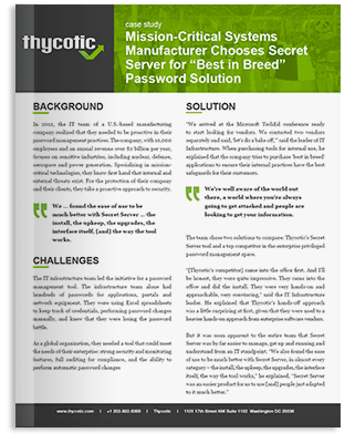 Case Study Mission Critical Manufacturing - Mission-Critical Systems manufacturer chooses Secret Server for 'Best in Breed' password solution