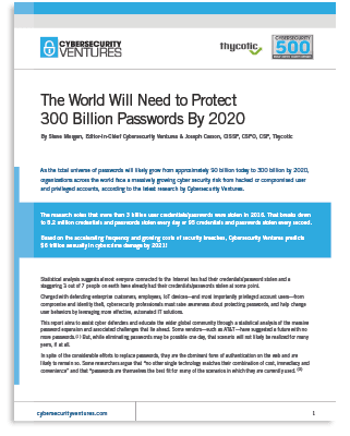 Cybersecurity Ventures & Thycotic: The World Will Need to Protect 300B Passwords by 2020