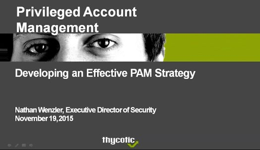 Webinar - Developing and Effective Privileged Account Management Strategy