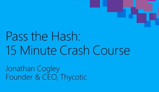 Webinar - Pass the Hash 15-Minute Crash Course
