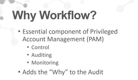 Webinar - Why Workflow - Privileged Account Management