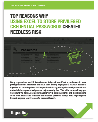 Why Using Excel To Store Privileged Credential Passwords Creates Needless Risk