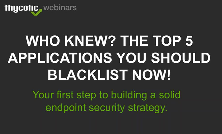 Who knew? The Top 5 Applications you should blacklist now!