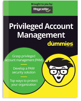 Privileged Account Management for Dummies   by Thycotic