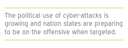The political use of cyber-attacks is growing and nation states are preparing to be on the offensive when targeted.