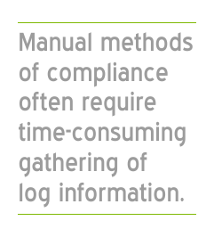 Manual methods of compliance often require time-consuming gathering of log information