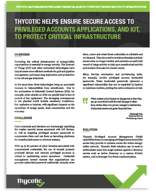 Thycotic helps ensure secure access to privileged accounts applications, and IoT, to protect critical infrastructure