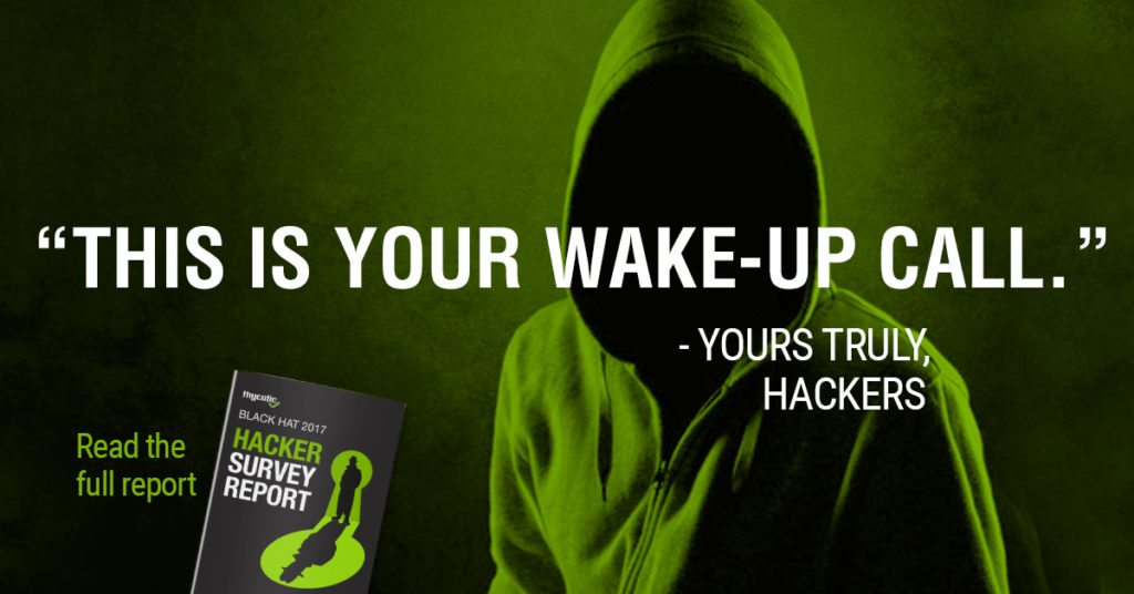 Your wake up call - Read the Black Hat Hacker Survey Report 2017