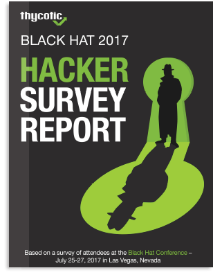 Thycotic BLACK HAT 2017 Hacker Survey Report Download