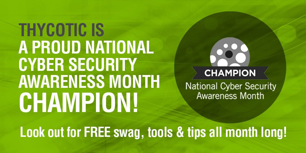 Thycotic is a proud national cyber security awareness month CHAMPION!