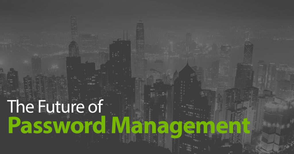 The Future of Password Management in the Enterprise