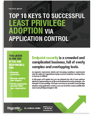 Top 10 Keys To Successful Least Privilege Adoption via Application Control