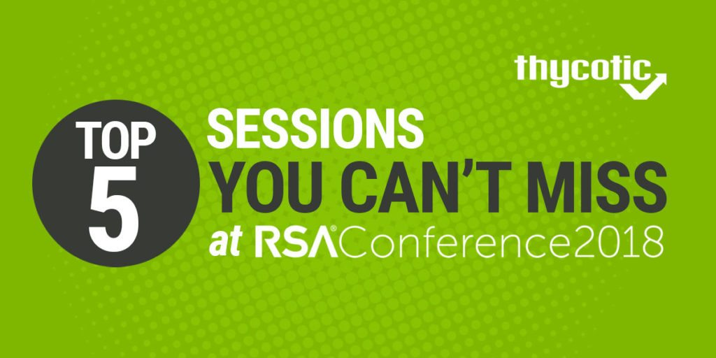 Rsa 2018 Top 5 Sessions You Can T Miss If Cyber Security