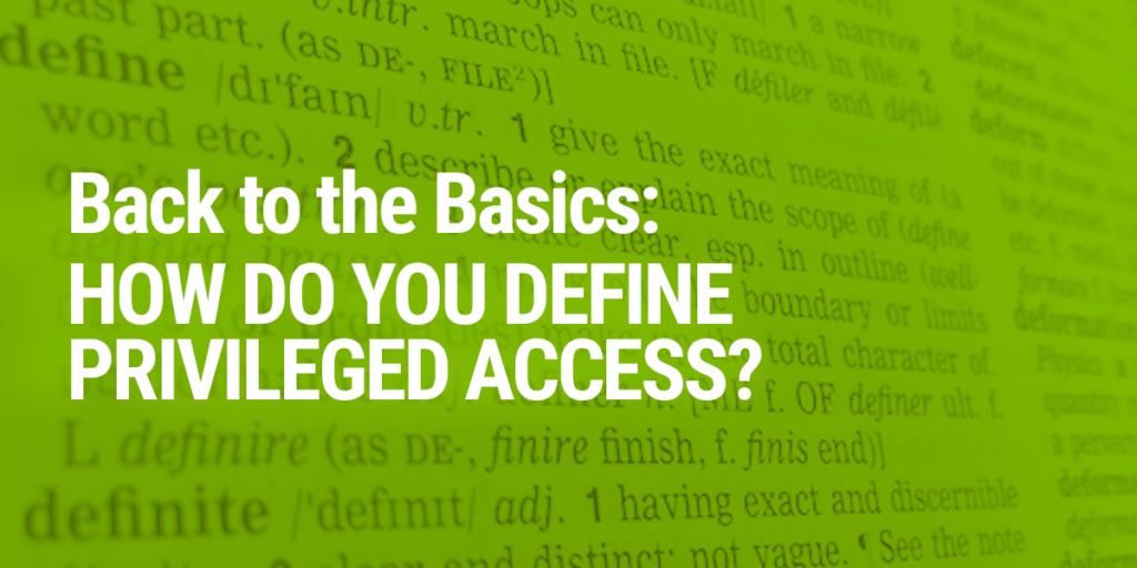How do you define privileged access?