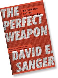 The Perfect Weapon by David E Sanger
