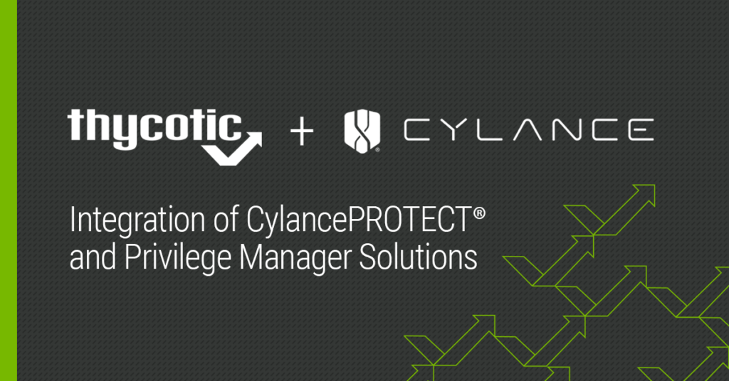 Thycotic and CylancePROTECT Privilege Manager Solutions