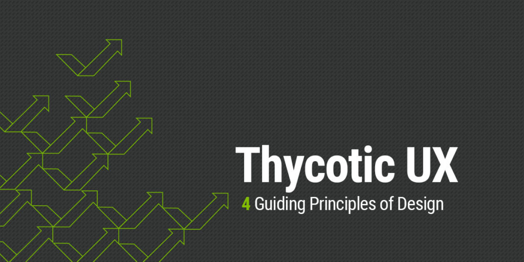 Thycotic UX | 4 Guiding Principles of UI Design