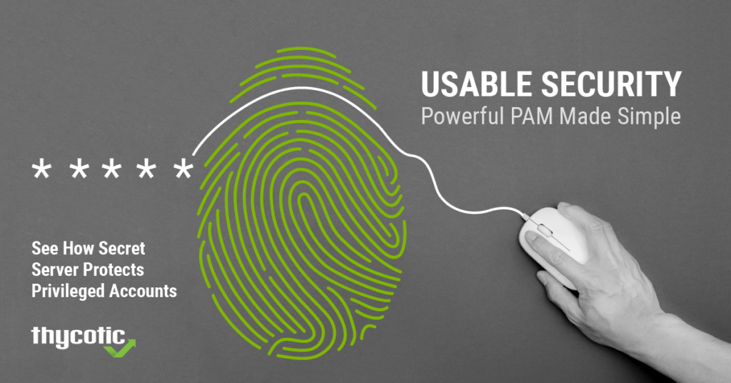 See how Secret Server protects privileged accounts - Powerful PAM made easy