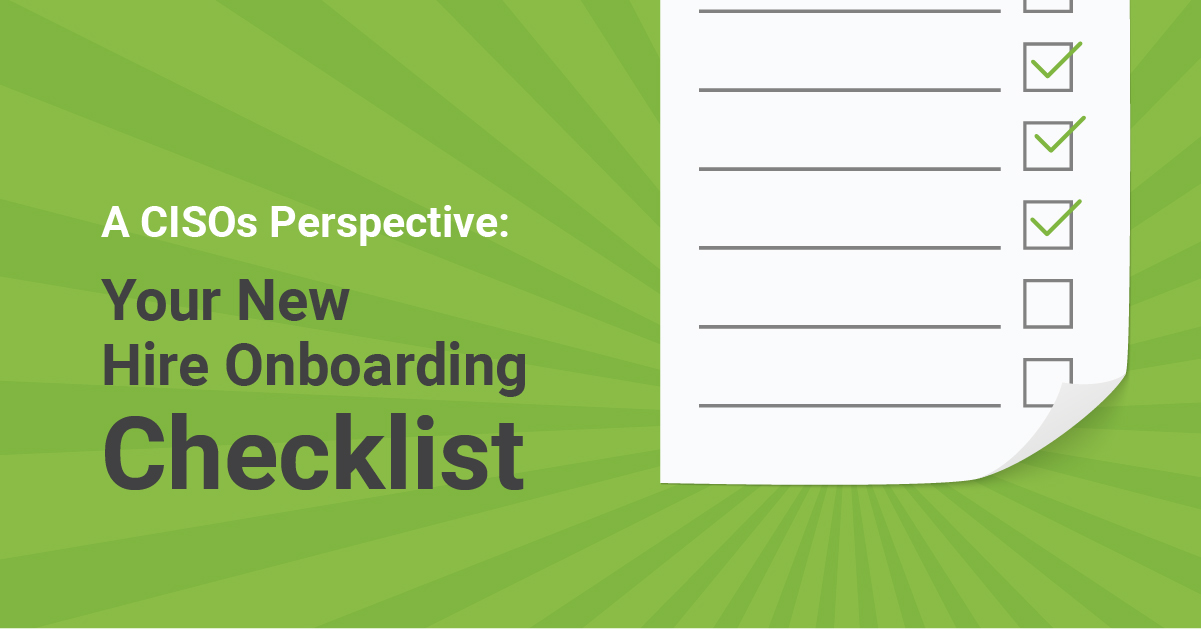 New Hire Onboarding Checklist: A CISO's Security Perspective