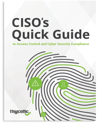 CISO's Quick Guide to Global Access Control & Cyber Security Compliance
