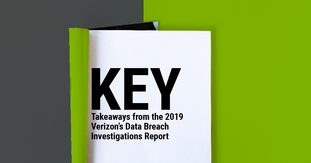 Key Takeaways from the 2019 Verizon Data Breach Report