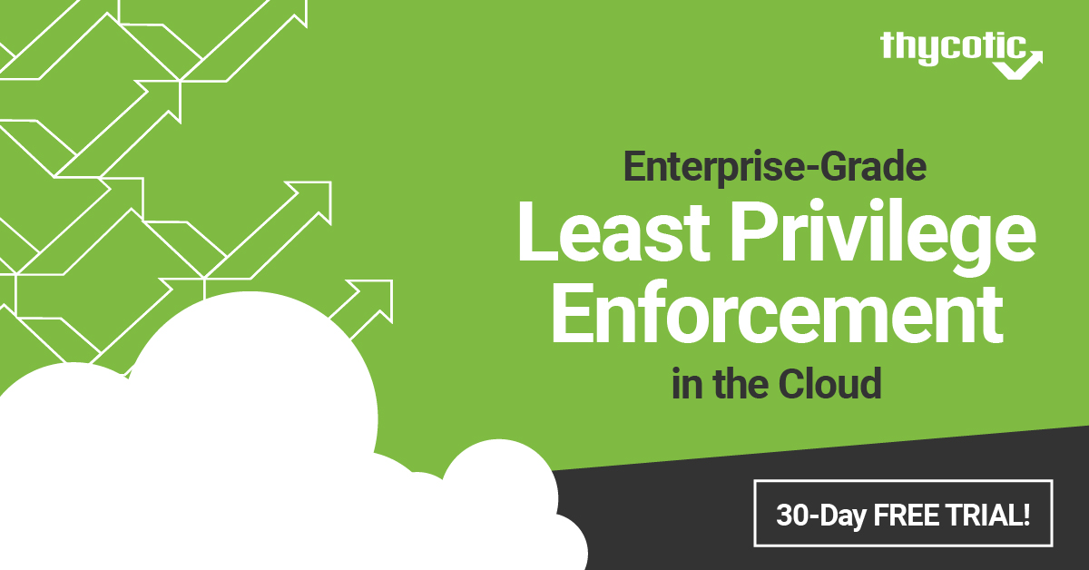 Enterprise-Grade Least Privilege Enforcement in the Cloud
