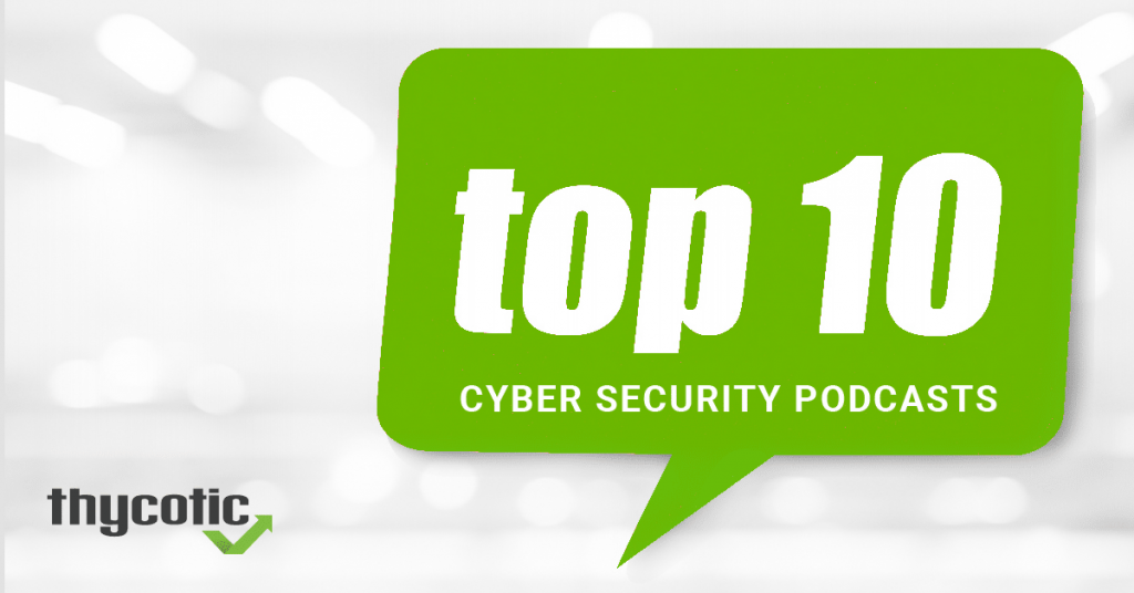 https://thycotic.com/wp-content/uploads/2019/06/Top-10-cyber-security-podcasts-2019-1024x536.png