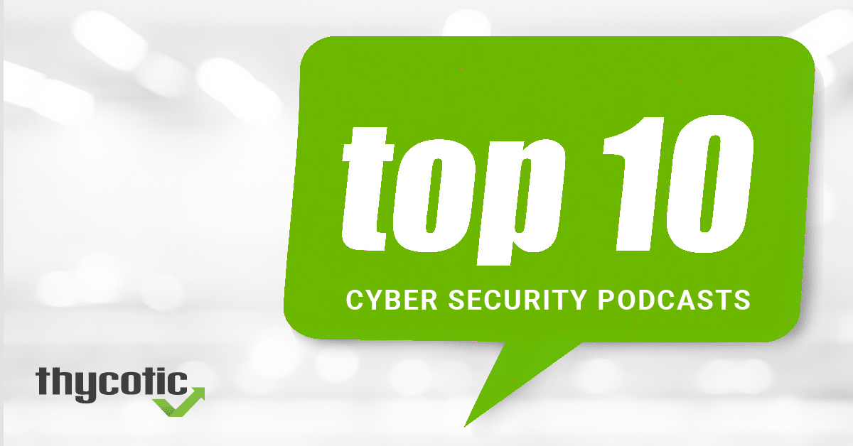 Top 10 Cyber Security Podcasts 2019