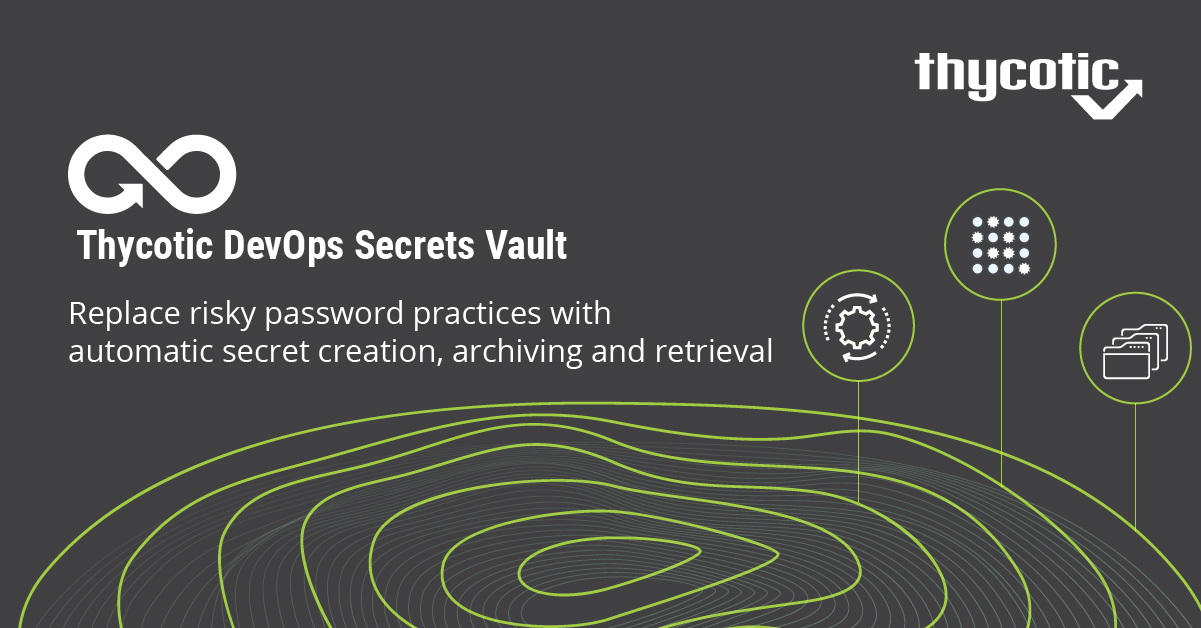Thycotic Launches High-Velocity Vault for Securing Access to
