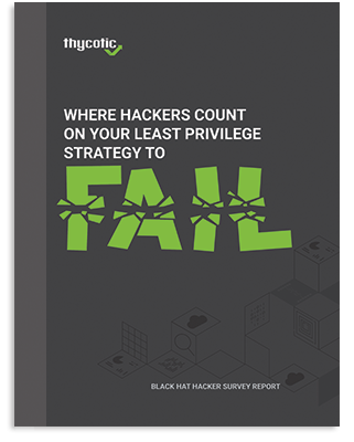 Where Hackers Count on your Least Privilege Strategy to Fail