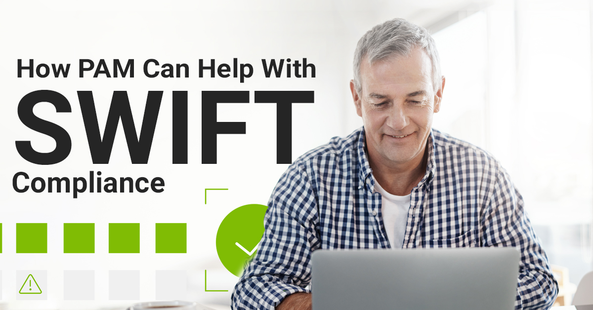 How PAM can help with SWIFT Compliance   Ad