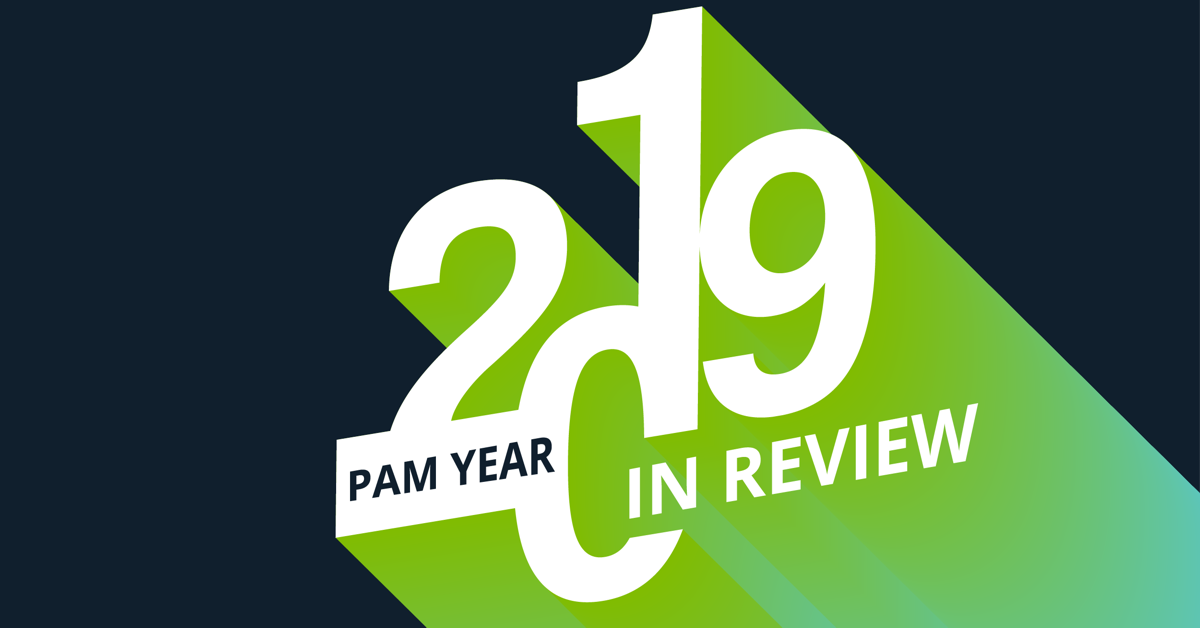 Privileged Access Management (PAM) 2019 - A year in review