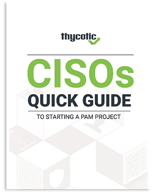 CISOs Quick Guide to Starting a PAM Project