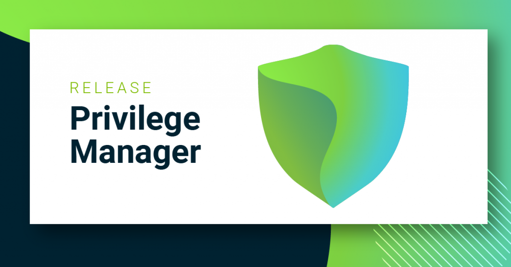https://thycotic.com/wp-content/uploads/2019/11/Privilege-Manager-Release-02-1024x536.png
