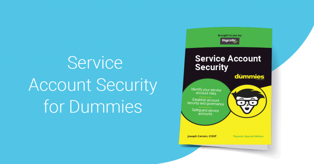 https://thycotic.com/wp-content/uploads/2020/01/service-account-security-for-dummies-joseph-carson-thycotic-1024x536.png