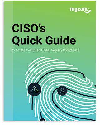 CISO's Quick Guide to Access Control and Cyber Security Compliance