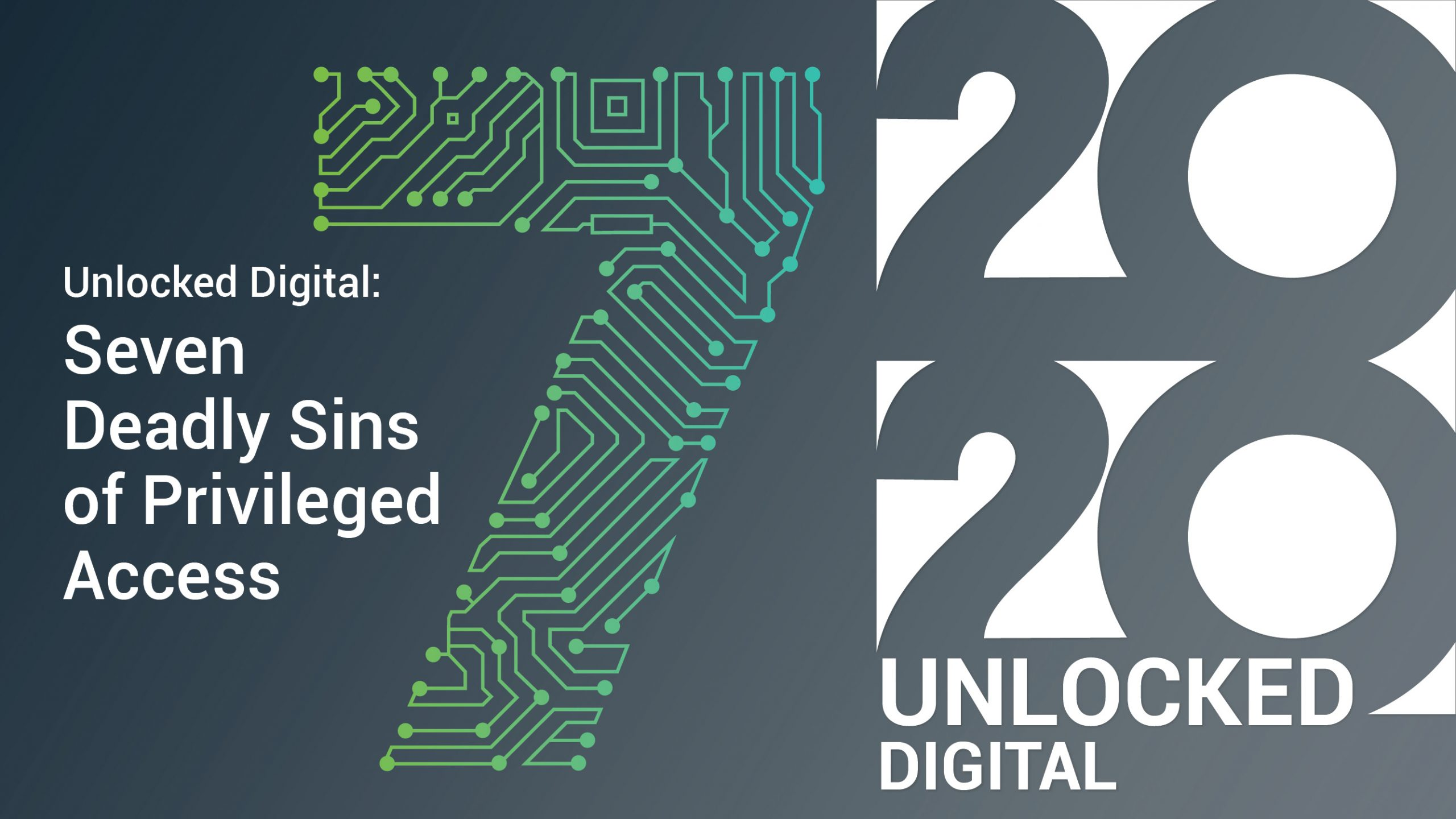 Unlocked Digital: Seven Deadly Sins of Privileged Access