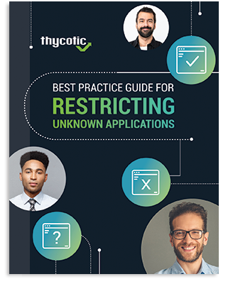 Best Practice Guide for Restricting Unknown Applications