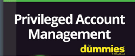 Privileged Account Management for Dummies - Banner