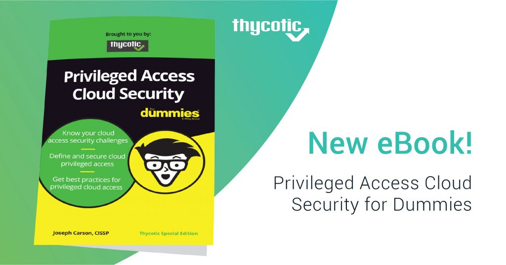 https://thycotic.com/wp-content/uploads/2020/07/Privileged-Access-Cloud-Security-for-Dummies_Press-Release-Image_FINAL-01-1-1024x537.jpg