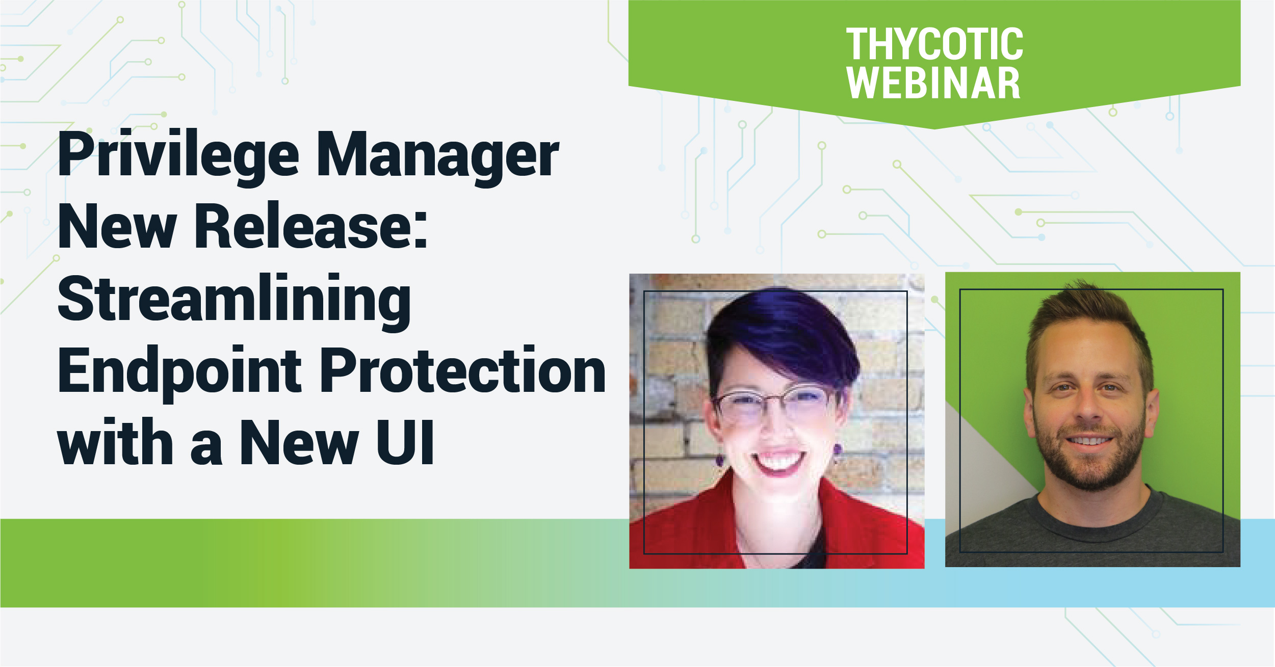 Privilege Manager New Release: Streamlining Endpoint Protection with a New UI