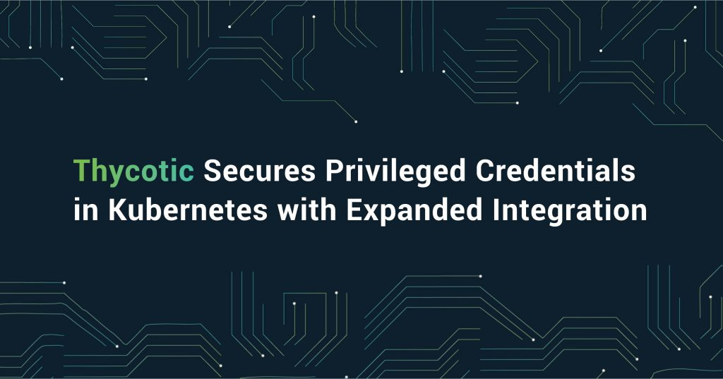 https://thycotic.com/wp-content/uploads/2020/07/Q3-Press-Releases-2020_July-Kubernetes-Integration_Graphic-01-1024x537.jpg