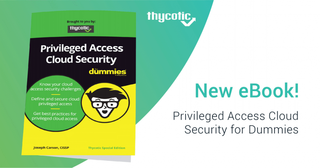 https://thycotic.com/wp-content/uploads/2020/07/privileged-access-cloud-security-for-dummies-1024x537.png