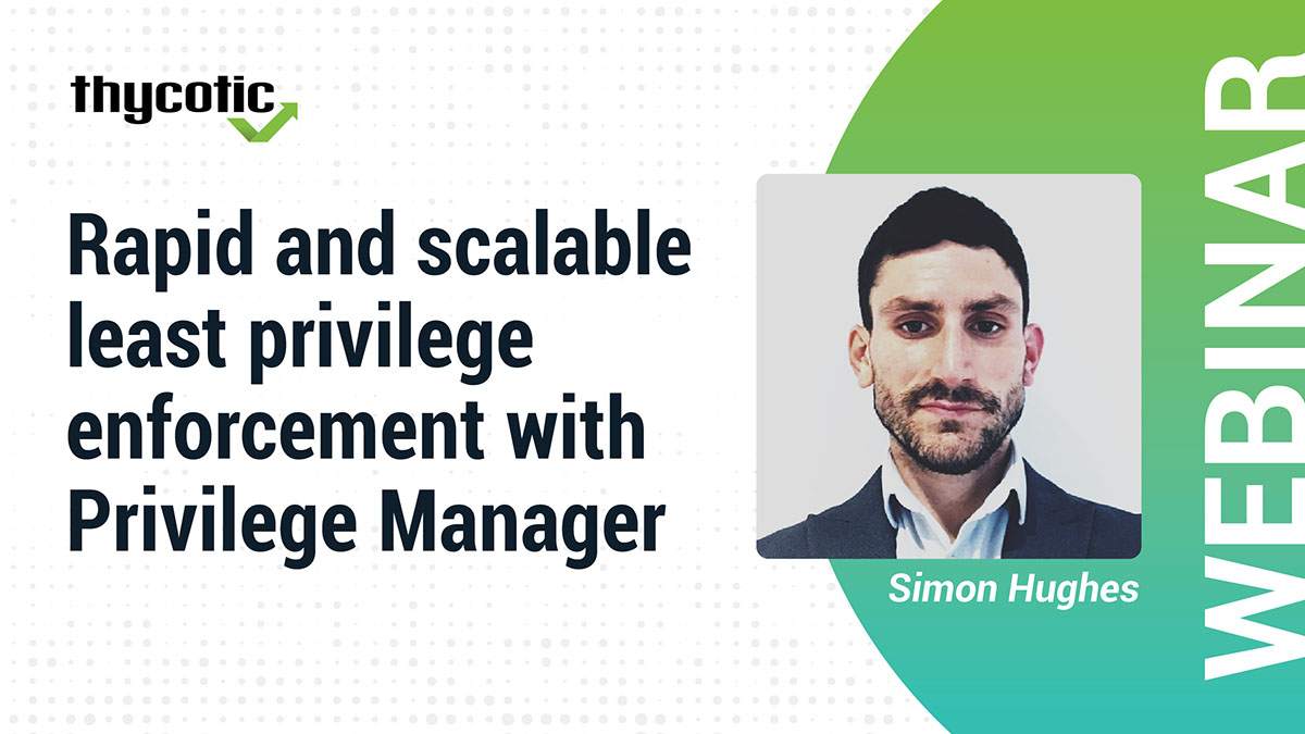 Rapid and Scalable least privilege enforcement with Privilege Manager